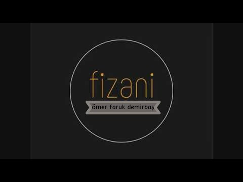 Fizani - Ömer Faruk Demirbaş ( Harika bir Mustafa Cihat Ezgisi )