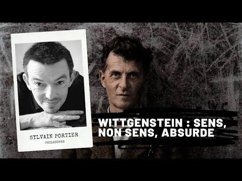 WITTGENSTEIN : sens, non sens, absurde par Sylvain PORTIER