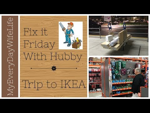 Fix It Friday With Hubby || IKEA Trip