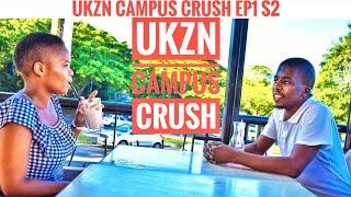 UKZN CAMPUS CRUSH   EP1 S2