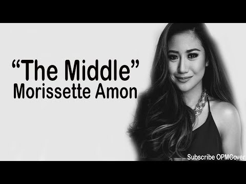 Morissette Amon  The Middle Lyrics