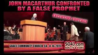 JOHN MACARTHUR CONFRONTED BY A FALSE PROPHET AT GRACE COMMUNITY CHURCH, CA 8-16-2015 / SO4J-TV