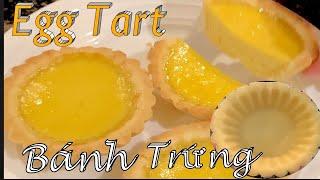 Cách Làm Bánh Tart Trứng Mềm Mịn Thơm Ngon Ăn Là Ghiền - Egg Tart Recipe - Taylor Cuộc Sống Mỹ