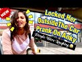 Locked Her Outside The Car - Prank On Anky Mishra