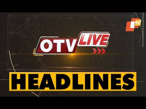 11 AM Headlines 15 JUNE 2019 OdishaTV