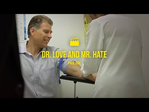 Paul Zak - Dr. Love and Mr. Hate