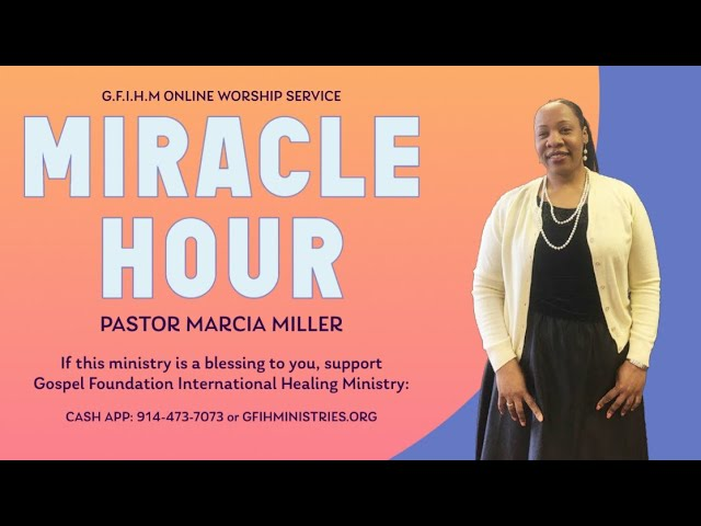 Join us for live MIRACLE HOUR with Pastor Marcia Miller | @GFIH Ministries
