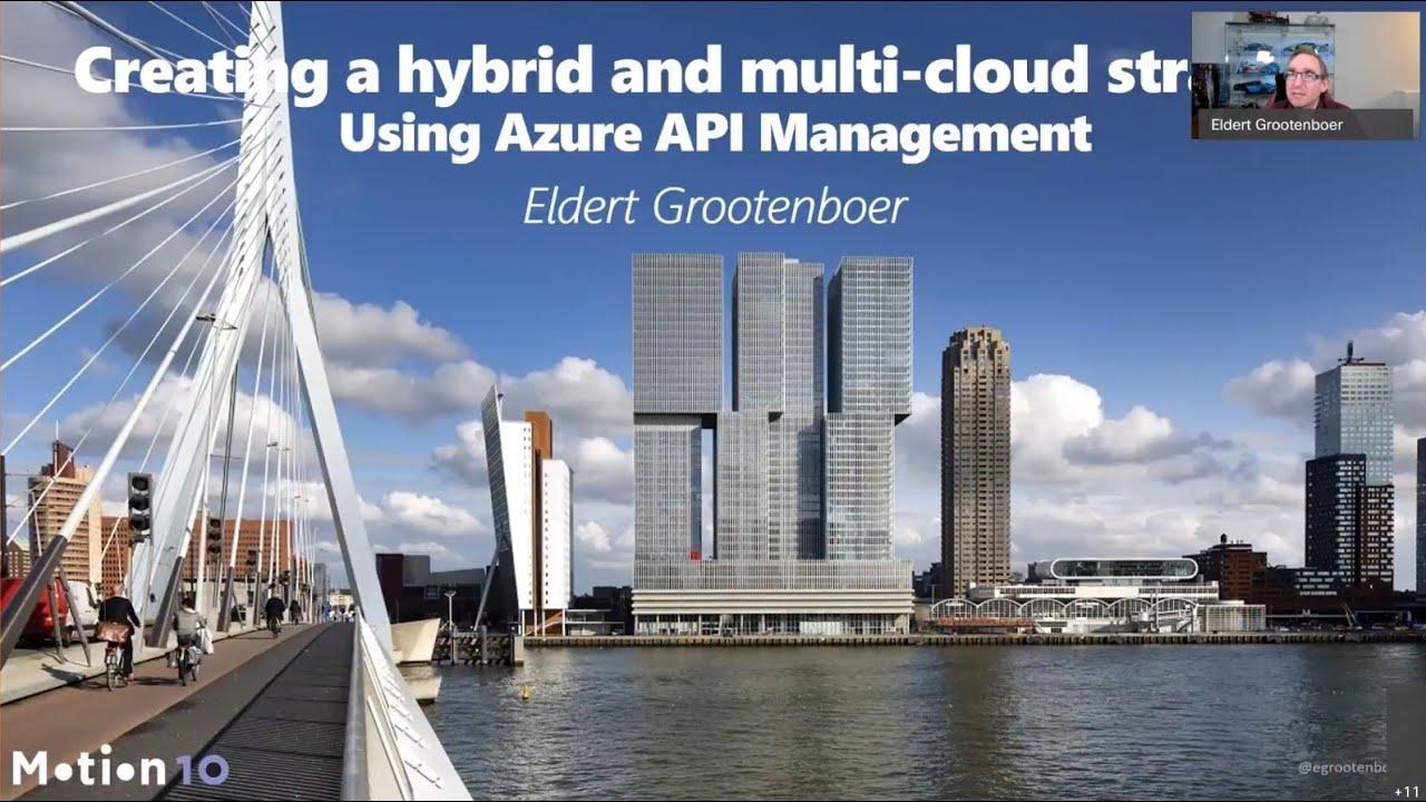 Creating A Hybrid and Multi-Cloud Strategy using Azure API Management - Eldert Grootenboer
