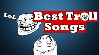 Best Troll Songs (No Copyright!)