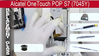 How to replace glass digitizer Alcatel POP S7 7045Y(How to replace glass digitizer Alcatel POP S7 7045Y by himself. Removal touch screen smartphone Alcatel 7045Y at home with a minimal set of tools., 2015-10-16T11:07:26.000Z)