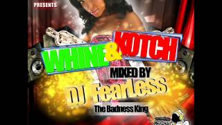 DJ FearLess - Whine & Kotch DanceHall Mixtape