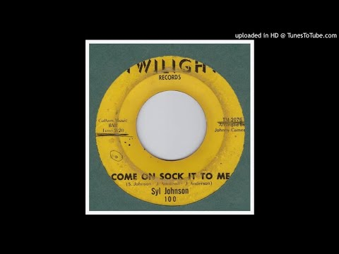 Johnson, Syl - Come On Sock It To Me - 1967