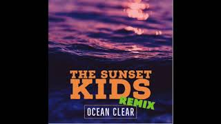 The Sunset Kids - Ocean Clear (UNKLFNKL Remix)