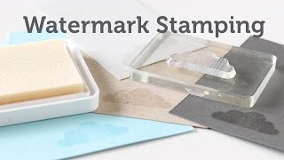 Card Making and Paper Crafting How To: Watermark Stamping