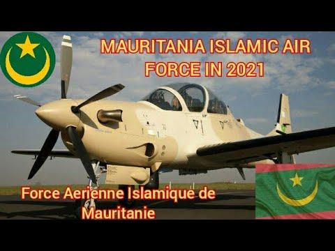 Mauritania🇲🇷 Islamic Air Force in 2021    Force Aerienne Islamique de Mauritanie