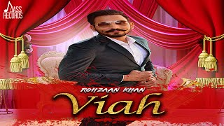 Viah | (Full Song) | Rohzaan Khan | New Punjabi Songs 2018 | Latest Punjabi Songs 2018