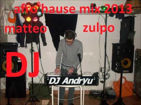 dj matteo zulpo mix la piu bella musica afro 2013 PARTE 3