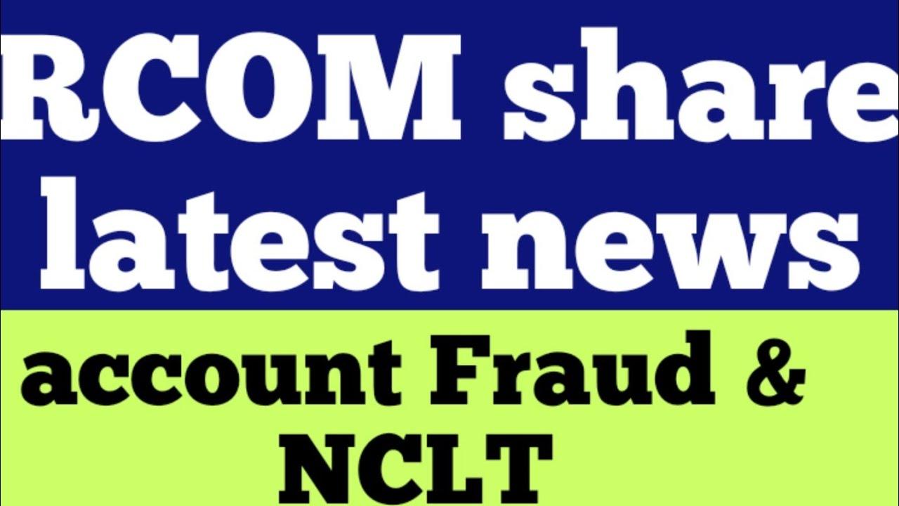 RCom share latest news | RCom NCLT updates | RCom account Fraud