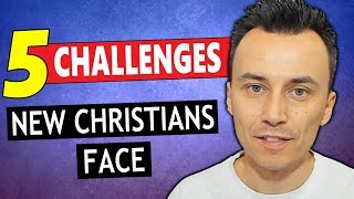 5 Challenges NEW CHRISTIANS Face and How to Overcome Them !!!