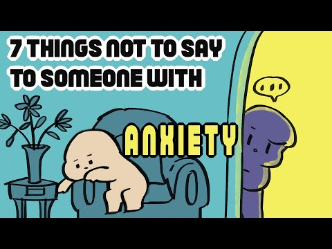 7 Things Not To Say To Someone with Anxiety