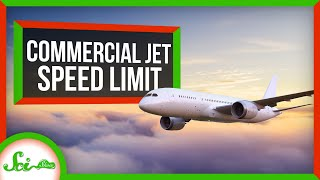 Why Aren't Commercial Jets Getting Faster?