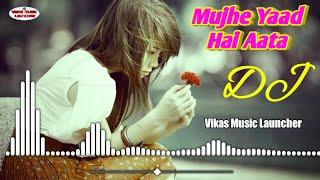 Hindi Full High Quality DJ Song - Mujhe Yaad hai Aata - Tere Pyaar Se Bate Karne Ka Tarika - New DJ