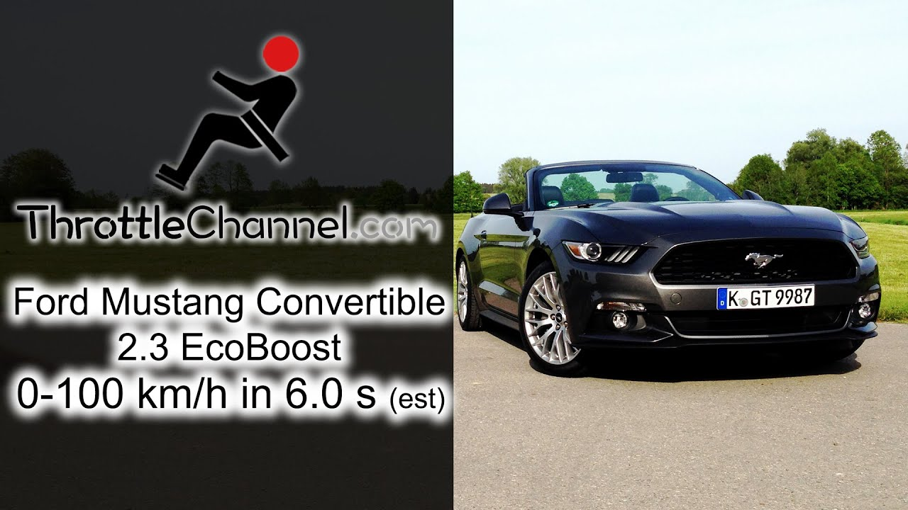 Ford mustang convertible 2 3 ecoboost acceleration throttlechannel com