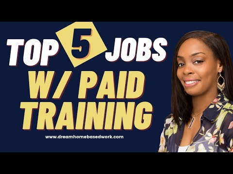 5 Best Work from Home Jobs with Paid Training - Hiring Now!