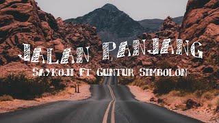 Jalan Panjang - Saykoji Ft Guntur Simbolon (Unofficial Music Video)