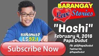 Barangay Love Stories February 4, 2018 Hoshi