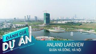 Đánh giá Dự án Anland Lakeview - chung cư ngay sát Công viên Thiên Văn Học quận Hà Đông