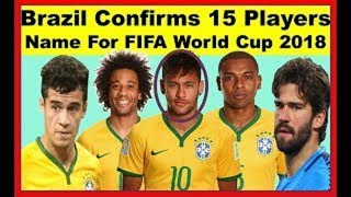 FIFA World Cup 2018 Russia [Brazil final squad] | 15 players name