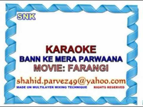 BANN KE MERA PARWAANA KARAOKE BY SHAHID PARVEZ CH