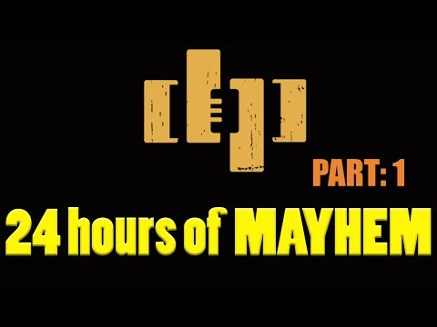 DRUNKEN PEASANTS 24 HOURS of MAYHEM! DPP# 365 Part: 1