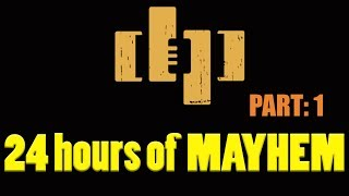 DRUNKEN PEASANTS 24 HOURS of MAYHEM! DPP# 365 Part: 1