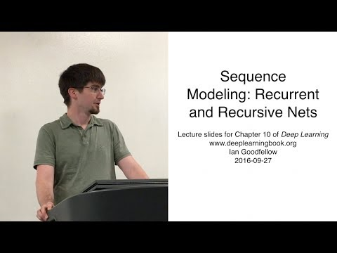Deep Learning Chapter 10 Sequence Modeling: Recurrent and Recursive Nets presented by Ian Goodfellow