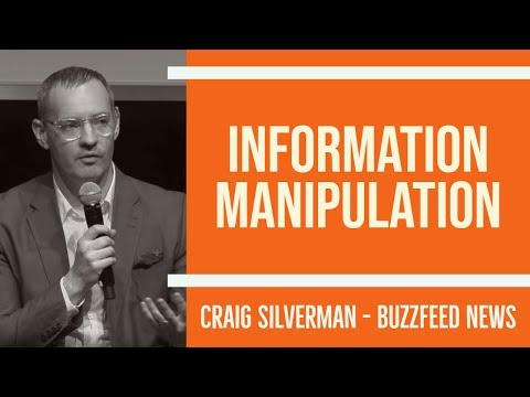 Information manipulation: How the media ecosystem is being gamed and exploited - Craig Silverman