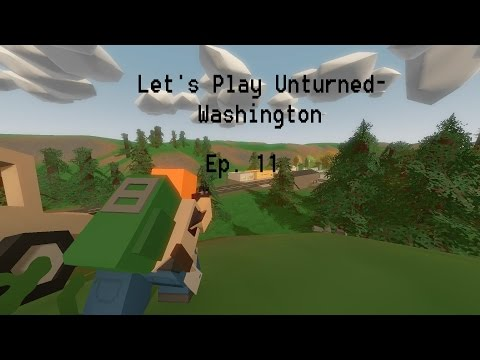 Looks like I had a... Blast... | Let's Play Unturned Washington- Episode 11