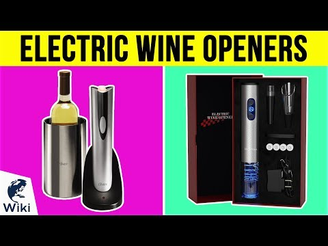 8 Best Electric Wine Openers 2019
