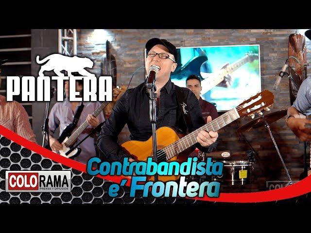 PANTERA - CONTRABANDISTA E´FRONTERA (Autor - Pancho Viera)
