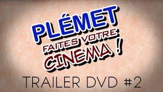 PLEMET, Faites votre cinéma ! - 14 juillet 2013 - Trailer DVD #2