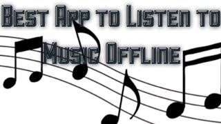Best App to Listen To Music Offline