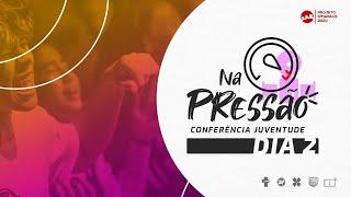 Conferência Juventude - NA PRESSÃO.