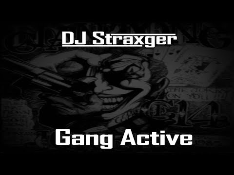 DJ Straxger - Gang Active (OFFICIAL MUSIC VIDEO)