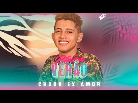 CHORA EX AMOR – RITMO DE VERÃO feat FELIPINHO