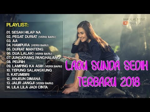 Lagu Sunda Sedih Banget 2018 | Lagu Sunda Paling Enak 2018