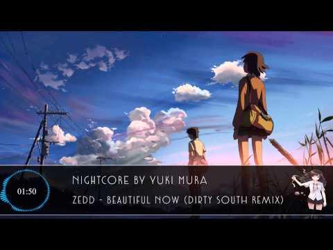 【Nightcore】Zedd - Beautiful Now Dirty South Remix