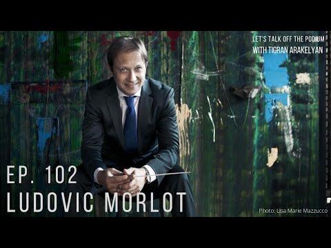 Ep. 102: Ludovic Morlot, conductor