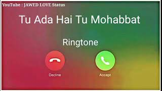 Tu Ada Hai Tu Mohabbat Ringtone|| sad ringtone||