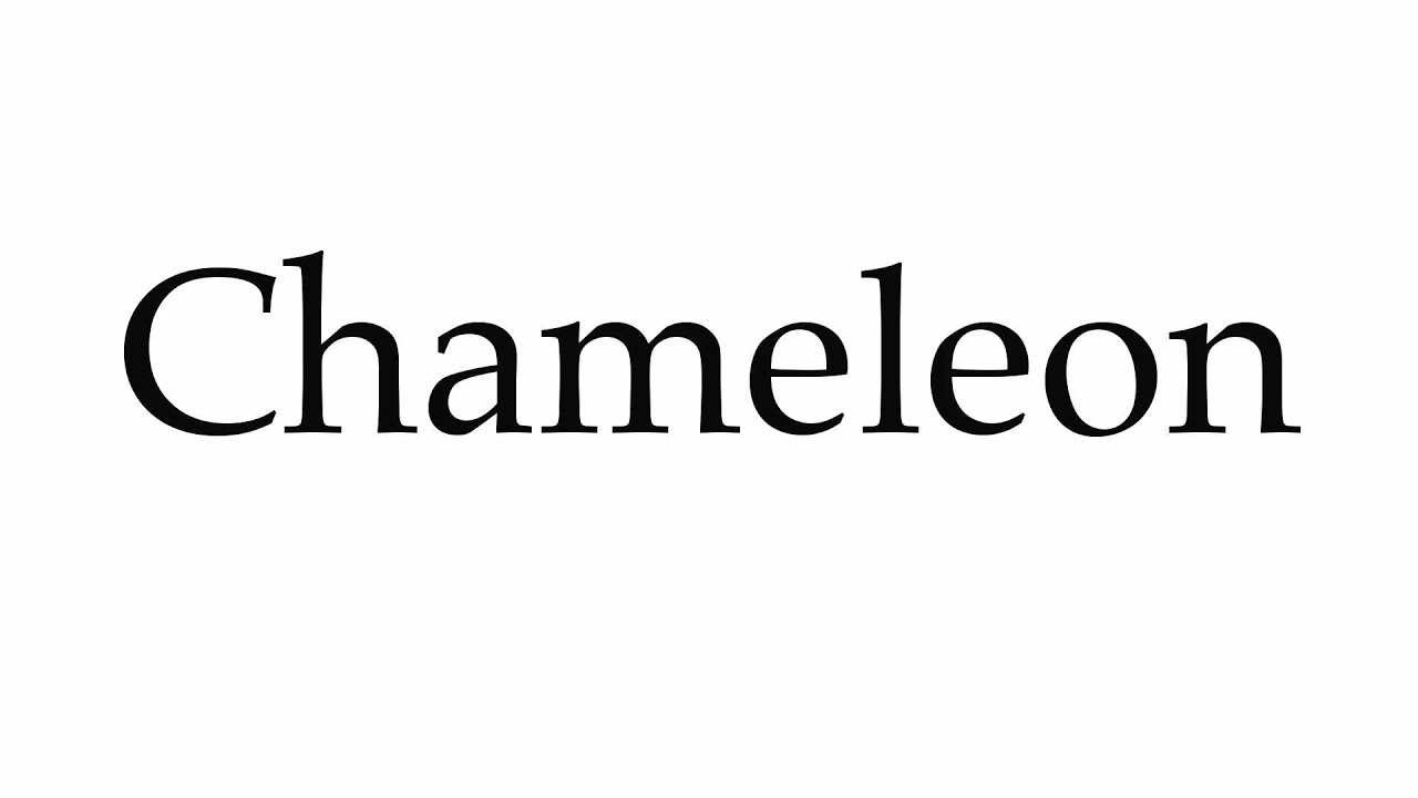 How To Pronounce Chameleon Youtube